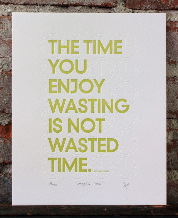 Time Wasted Quotes: On Wasting Time Idle Hands Awake