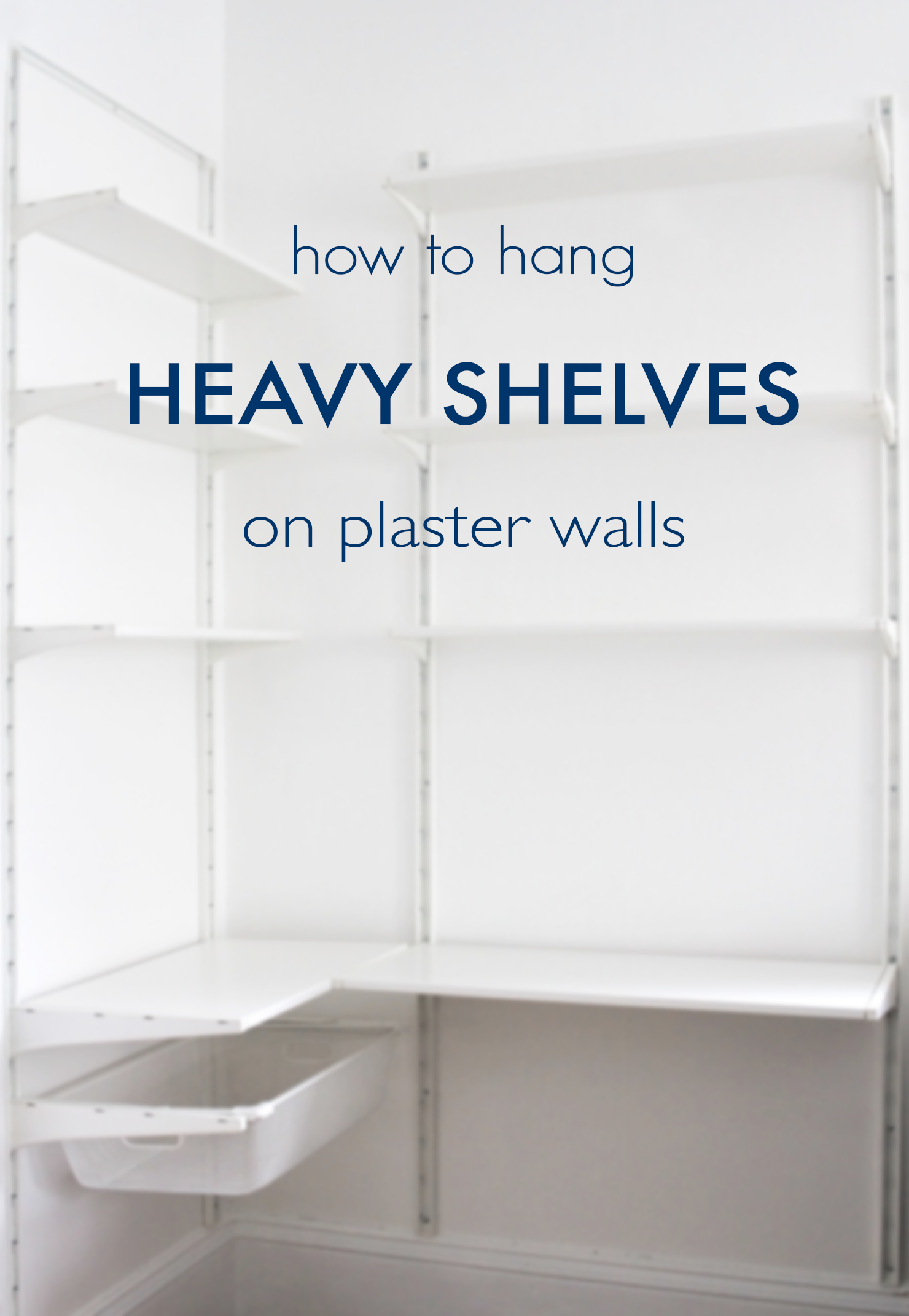 How To Hang Heavy Shelves On Horsehair Plaster Walls Idle