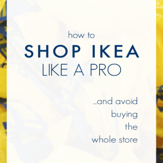 How to Shop IKEA Like A Pro @idlehandsawake